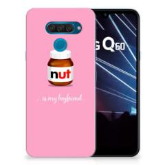 LG Q60 Siliconen Case Nut Boyfriend